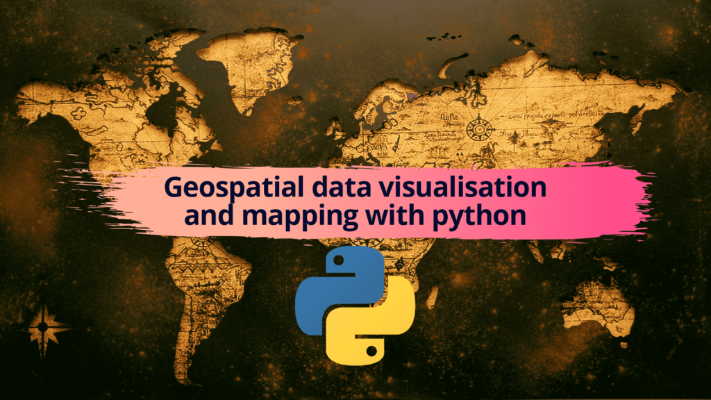 Geospatial data visualisation and mapping with python