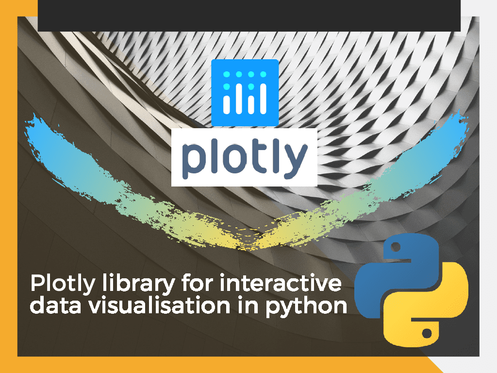 Plotly library for interactive data visualisation