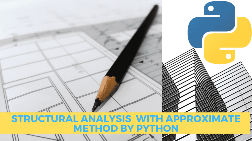 Structural analysis with approximate method by python